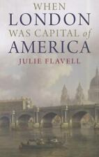 When London Was Capital of America by Julie Flavell (2011, Paperback)