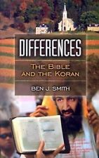 Differences : The Bible and the Koran by Ben J. Smith (2003, Paperback)
