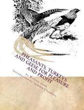 Raising Pheasants: Pheasants, Turkeys and Geese for Pleasure and Profit :...