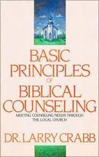 Basic Principles of Biblical Counseling : Meeting Counseling Needs Through...