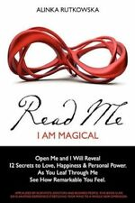 Good, Read Me - I Am Magical: Open Me and I Will Reveal 12 Secrets to Love, Happ
