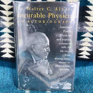 Incurable Physician Dr Walter C Alvarez, Prentice Hall 1963 Inscribed HC/DJ