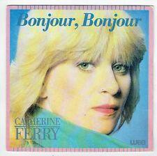 """Catherine FERRY Vinyle 45T 7"""" SP BONJOUR, BONJOUR - IL EST EN RETARD - WEA 19177"""