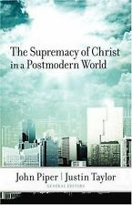 The Supremacy of Christ in a Postmodern World (2007, Paperback)