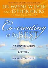 Co-Creating at Its Best : A Conversation Between Master Teachers Abraham Hicks