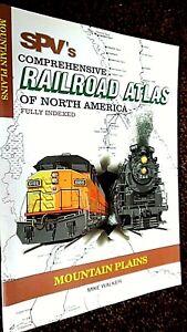 SPV'S COMPREHENSIVE RAILROAD ATLAS OF NORTH AMERICA: MOUNTAIN PLAINS (2000)