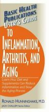User's Guide to Inflammation, Arthritis, and Aging (Basic Health Publications