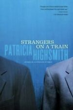 Strangers on a Train by Patricia Highsmith (2001, Trade Paperback)