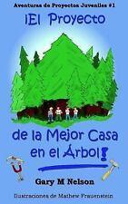 Aventuras de Proyectos Juveniles: ¡el Proyecto de la Mejor Casa en El Árbol!...