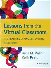 Lessons from the Virtual Classroom : The Realities of Online Teaching by Rena M.