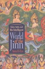 Islam, Arabs, and the Intelligent World of the Jinn by Amira El-Zein (2009,...
