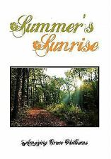 Summer's Sunrise by Amazing Grace Williams (2011, Hardcover)