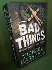 MICHAEL MARSHALL BAD THINGS UK PAPERBACK EDITION 2009