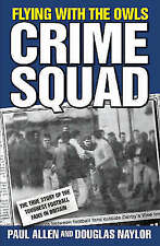 Flying with the Owls Crime Squad by Paul Allen, Douglas Naylor