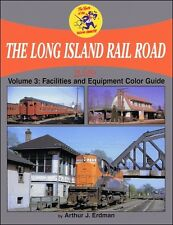 Long Island Rail Road In Color Volume 3: Equipment Color Guide and Facilities