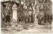 CARTE POSTALE VAR LE VAL PLACE LOUIS FOURNIER LE MONUMENT