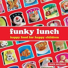 Funky Lunch: Happy Food for Happy Children by Northeast, Mark, Good Book