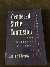 Gendered Strife and Confusion: The Political Culture of Reconstruction (Women in