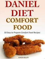 Daniel Diet Comfort Foods: 50 Easy to Prepare Comfort Food Recipes: By Miller...