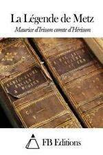 La légende de Metz by Maurice d' Irisson (2015, Paperback)