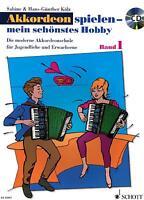 Akkordeon Noten : Akkordeon spielen mein schönstes Hobby 1  SCHULE Kölz Anfänger