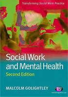 Social Work and Mental Health: Second Edition (Transforming Social-ExLibrary
