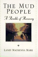 The Mud People: A Parable of Recovery