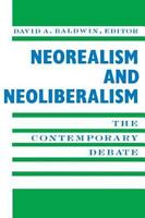 Neorealism and Neoliberalism : The Contemporary Debate