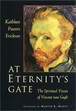 At Eternity's Gate: The Spiritual Vision of Vincent Van Gogh, Kathleen Powers Er