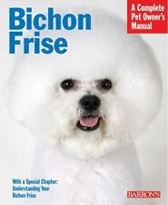 NEW - Bichon Frise (Complete Pet Owner's Manual) by Beauchamp, Richard G.