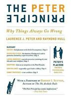 The Peter Principle: Why Things Always Go Wrong by Laurence J. Peter (English) P