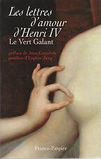 LES LETTRES D'AMOUR D'HENRI IV le Vert Galant histoire LIVRE