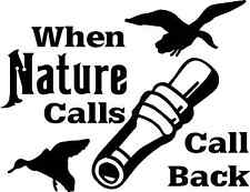 When nature calls,call back. Duck/Geese hunting decal 7.5x5.75 auto truck suv
