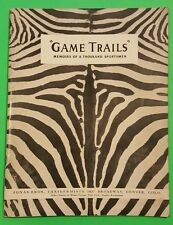 "1939 ""Game Trails"" Memoirs of a Thousand Sportsmen by Brothers Jonas Bros Denver"