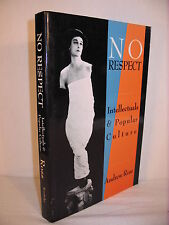 No Respect : Intellectuals and Popular Culture by Andrew Ross - Post-Modernism