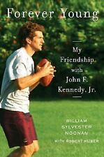 Forever Young: My Friendship with John F. Kennedy, Jr. Noonan, William Sylveste