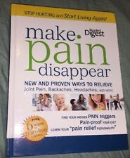 Make Pain Disappear : New and Proven Ways to Relieve Joint Pain, Backaches, Hea…