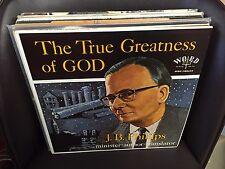 J.B. Phillips The True Greatness of GOD LP WORD Great Sermons Series w/INSERTS