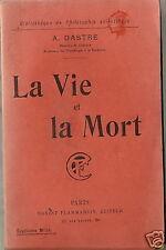 Dastre LA VIE ET LA MORT libro medicina fisiologia 1907
