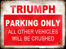 TRIUMPH RESERVE PARKING ONLY,GARAGE,  GRUNGE, RUSTIC, VINTAGE METAL SIGN