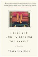 I Love You and I'm Leaving You Anyway: A Memoir, Tracy Mcmillan, Good Condition,