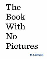 The Book With No Pictures-B. J. Novak