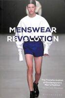 Menswear Revolution The Transformation of Contemporary Men's Fa... 9781474289016