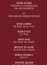 Kunstsammlung NRW, K21 Talking Pictures Theatralität zeigen. Film Video-Arbeiten