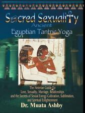 Sacred Sexuality: Ancient Egyptian Tantric Yoga (Paperback or Softback)