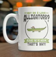 Cute Alligator Mug Alligator Lover Gift Mug I Love Alligators Mug Funny