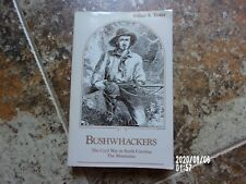 BUSHWACKERS - THE CIVIL WAR in NORTH CAROLINA-THE MOUNTAINS by Wm. Trotter 1988