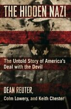 The Hidden Nazi: The Untold Story of America's Deal with the Devil by Reuter