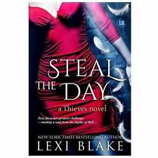 Steal the Day : a Thieves novel by Lexi Blake (2013, Paperback)
