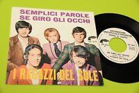 """I RAGAZZI DEL SOLE 7"""" SEMPLICI PAROLE ORIG 1968 MINT MAI SUONATO ! PROMO !!!!!!"""